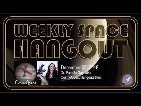 Weekly Space Hangout: Dec 05, 2018: Dr. Pamela Gay talks  CosmoQuest Hangoutathon!