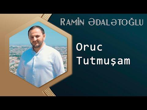 Ramin Edaletoglu   Oruc Tutmusam ( UZEYIR PRODUCTION Yep Yeni 2014