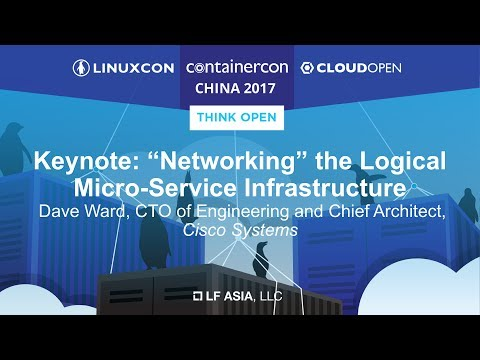 "Keynote: ""Networking"" the Logical Micro-Service Infrastructure - Dave Ward, Cisco Systems"
