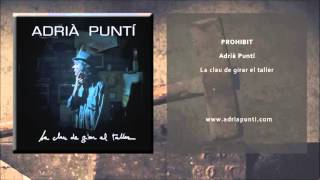 Adrià Puntí - Prohibit (Single Oficial) thumbnail