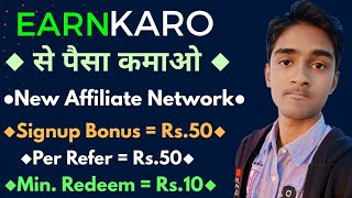 EarnKaro Se Paisa Kamao || Rs.50 Signup Bonus & Rs.50 Per Refer - Earn Money Online 2019