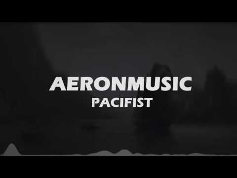 AeronMusic  Pacifist