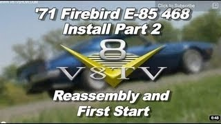 1971 Pontiac Firebird 468 E-85 Conversion Video Series Pt. 2