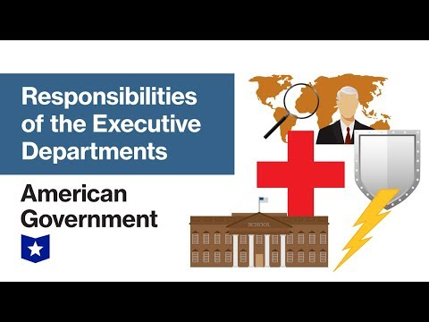 Responsibilities of the Executive Departments   American Government