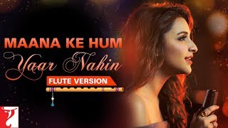 Flute Version: Maana Ke Hum Yaar Nahin   Meri Pyaari Bindu   Sachin-Jigar  Kausar Munir  Vijay Tambe