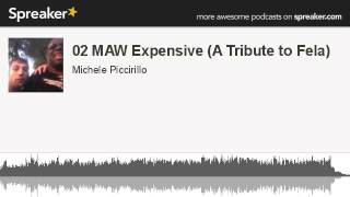 02 MAW Expensive (A Tribute to Fela) (creato con Spreaker)