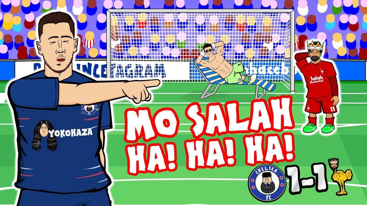 mo-salah-ha-ha-ha-chelsea-vs-liverpool-1-1-parody-2018-sturridge-hazard-goals-highlights