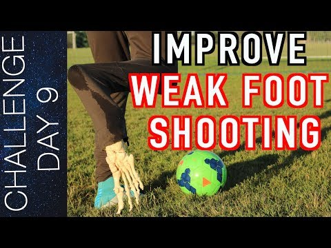 HOW TO SHOOT WITH YOUR WEAK FOOT - TUTORIAL - SHOOT WITH POWER | Day 9