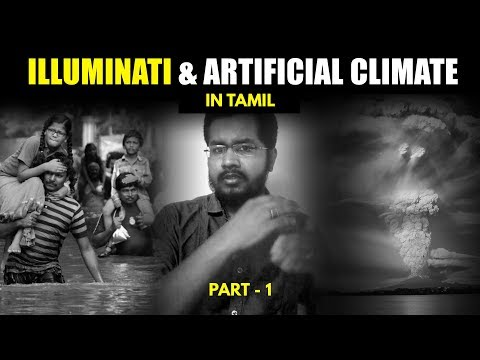Illuminati & Artificial Climate | Artificial Rain | HAARP| Cloud Seeding  | in Tamil | Part 1