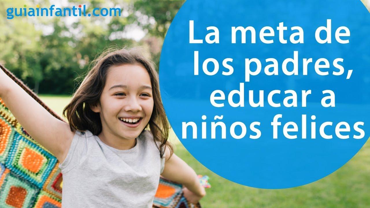 La meta de todos los padres, educar a niños felices | Las claves del Método Montessori