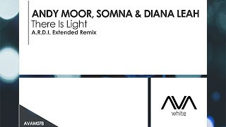 Andy Moor, Somna & Diana Leah - There Is Light (A.R.D.I. Extended Remix)