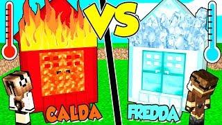 CASA *CALDISSIMA* contro CASA *FREDDISSIMA* su MINECRAFT!!
