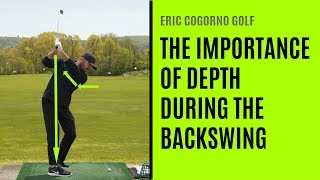 GOLF:  The Importance Of Depth During The Backswing