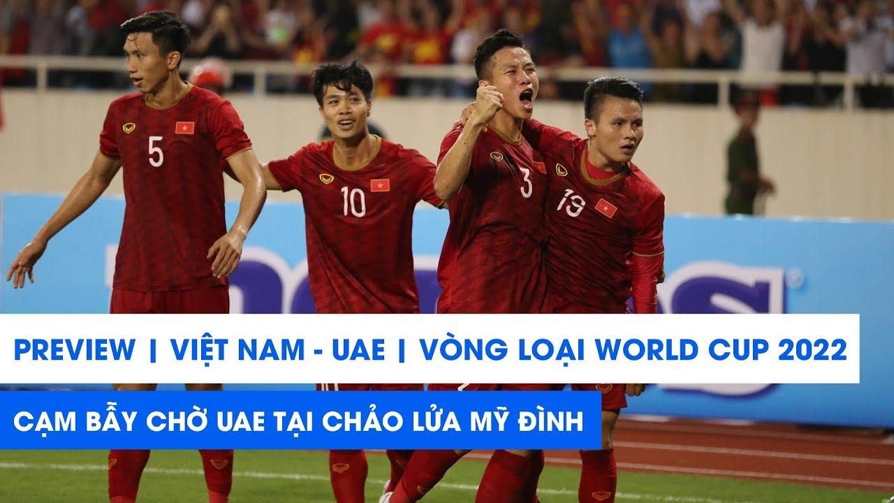 Trước trận ĐT Việt Nam vs UAE | Vòng loại World Cup 2022