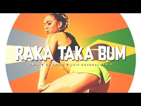 RAKA TAKA BUM - OWIN FT DJ CHINO AYALA ✘ LUIS CORDOB4 REMIX
