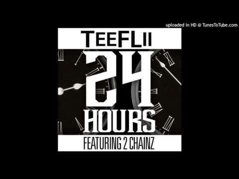 TeeFLii  24 Hours  ft  2 Chainz (Produced by DJ Mustard)