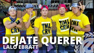 Dejate Querer By Lalo Ebratt,sebastian Yatra,yera  Zumba  Cumbiaton  Tml Crew Paulo Mandigma