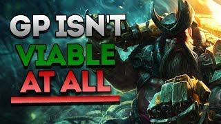 Gangplank is NOT Viable By The Way
