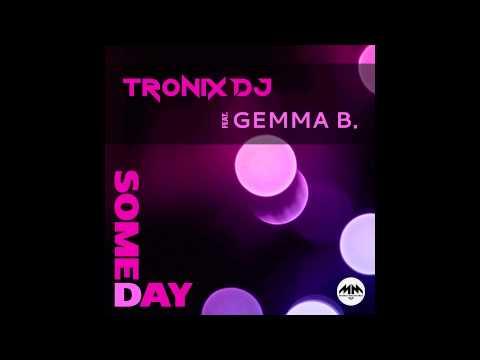 Tronix DJ feat. Gemma B. - Someday (Max Kinscheck Remix) // MAMMA MIA //