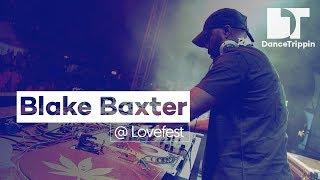 Blake Baxter [DanceTrippin] Lovefest DJ Set