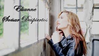 """Elianne """"Sonar Despierto"""" - Videoclip Oficial"""