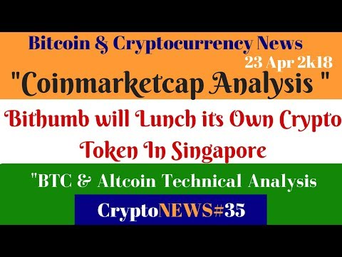 CryptoNews #35,  BTC & Altcoin Technical Analysis, Bithumb will Lunch its Own ICO In Singapore