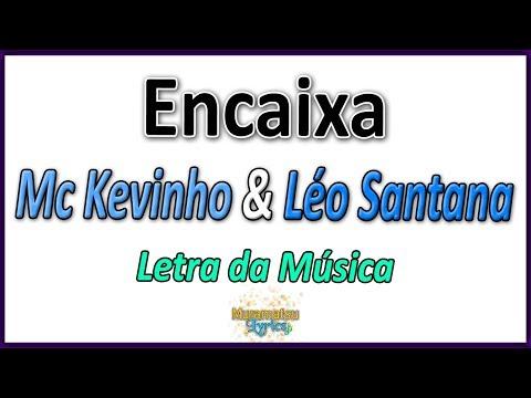 Mc Kevinho & Léo Santana - Encaixa - Letra