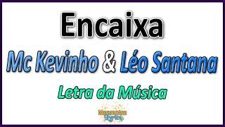 Baixar Mc Kevinho & Léo Santana - Encaixa - Letra