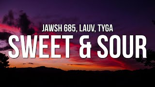 Jawsh 685 - Sweet & Sour (Lyrics) Ft. Lauv & Tyga