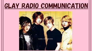 【照!?】メンバーがJIROを褒めちぎる!? 第3回目の放送! 【GLAY RADIO COMMUNICATION】