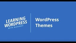 Learning WordPress with Bluehost | WordPress Themes