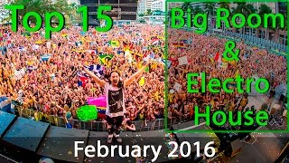Top 15 Big Room & Electro House Drops | February 2016 |