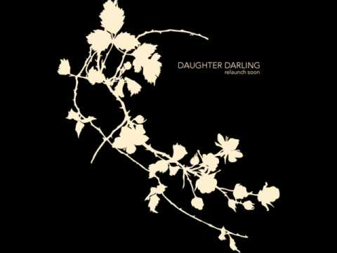 Daughter Darling - Dust In The Wind