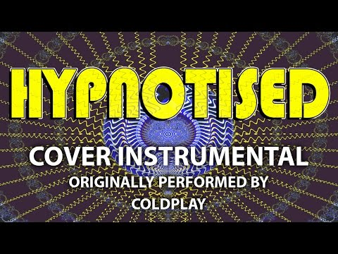 Hypnotised (Cover Instrumental) [In the Style of Coldplay]