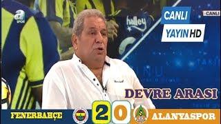 Fenerbahçe 2-0  Alanyaspor , Erman Toroğlu  maç  yorumlar  Devre Arası , canlı yayın