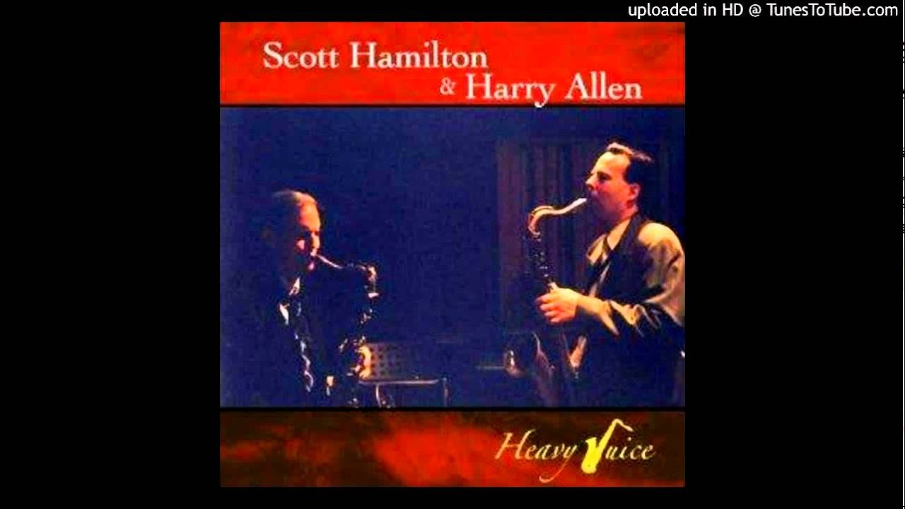 Scott Hamilton Harry Allen Heavy Juice