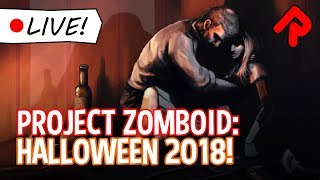 PROJECT ZOMBOID: Halloween 2018 stream! (Multiplayer) | Live Indie Game Stream