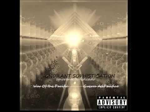 Ignorant Sophistication War of the Pacific (FULL ALBUM) (EXPLICIT)