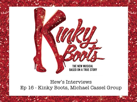 Hew's Interview Ep 16 Kinky Boots