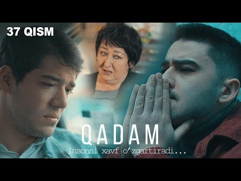 Qadam (o'zbek Serial) | Кадам (узбек сериал) 37-qism