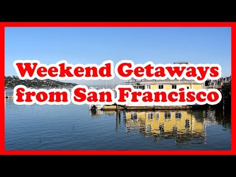 5 Best Weekend Getaways from San Francisco | US State Holidays Guide