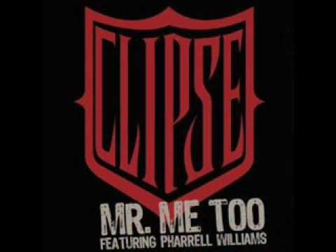 Clipse featuring Pharrell Williams  Mr Me Too