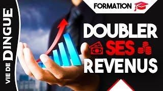 [FORMATION] Comment DOUBLER Ses REVENUS ! 7 ACTIONS à Entreprendre