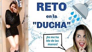 RETO EN LA DUCHA CUMPLIDO   -  Me ducho con la ropa y acabo ¡DESNUDA! - Merche Gutiérrez
