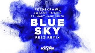 Feenixpawl & Jason Forté - Blue Sky ft. Mary Jane Smith (Reez Remix)