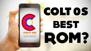 Colt OS More Than a Custom Rom |  Features , Stability |