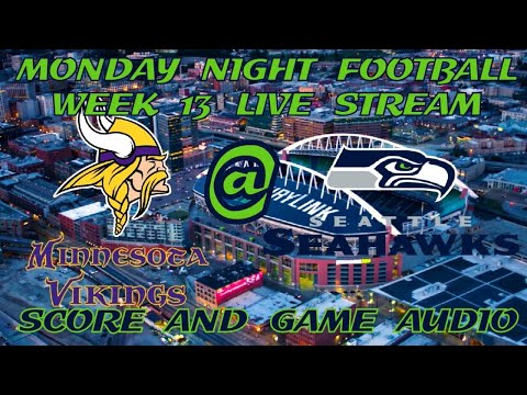MINNESOTA VIKINGS @ SEATTLE SEAHAWKS WEEK 13 MNF LIVE STREAM WATCH PARTY(GAME AUDIO ONLY)
