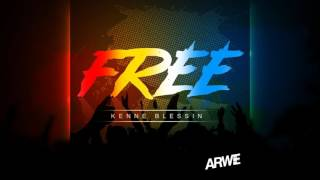 Kenne Blessin - Free (Audio)