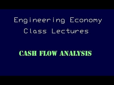 Engineering Economy Lecture - Cash Flow Analysis