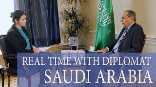 REAL TIME WITH DIPLOMAT - SAUDI ARABIA